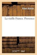 La vieille France, Provence
