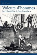 Voleurs d'hommes, les Shangaïés de San Francisco