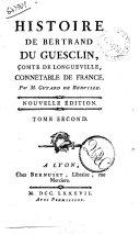 Histoire de Bertrand Du Guesclin, tome second