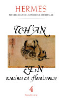 Tch'an, Zen, Racines et floraisons