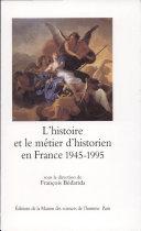 L'histoire et le métier d'historien en France 1945-1995