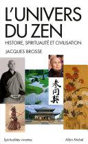 L'univers du zen. Histoire, spiritualité et civilisation.