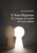 L'auto-hypnose, un voyage au centre de vous-même