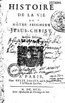 Histoire de la vie de notre Seigneur Jésus Christ