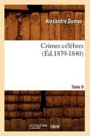 Crimes célèbres - 8 tomes