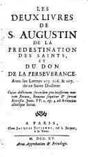 Les deux livres de Saint Augustin, de la prédestination des saints et du don de la persévérance