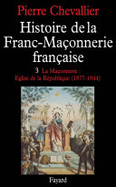 Histoire de la franc-maçonnerie française (3 tomes)