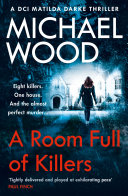 A Room Full of Killers: A DCI Matilda Darke crime thriller