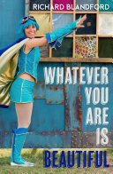 Whatever You Are is Beautiful