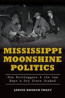 Mississippi Moonshine Politics