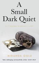 A Small Dark Quiet