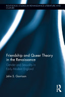 Friendship and Queer Theory in the Renaissance
