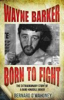 Wayne Barker: Born to Fight