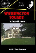 Washington square : L'héritière