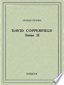 David Copperfield, tome 2