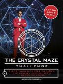 The Crystal Maze Challenge