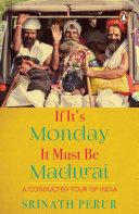 If It's Monday It Must Be Madurai