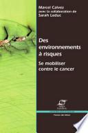 Des environnements a risque - Se mobiliser contre le cancer - Marcel Calvez