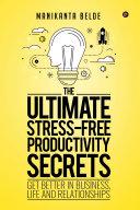 The Ultimate Stress-Free Productivity Secrets