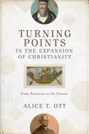 Turning Points in the Expansion of Christianity