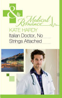 Italian Doctor, No Strings Attached (Mills & Boon Medical)