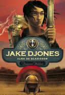 Alma de gladiador (Jake Djones 2)