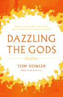 Dazzling the Gods