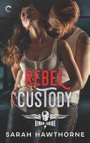 Rebel Custody