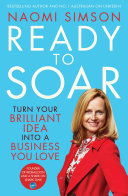 Ready To Soar: Turn Your Idea Into A Business