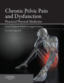 Chronic Pelvic Pain and Dysfunction - E-Book