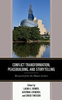 Conflict Transformation, Peacebuilding, and Storytelling