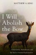 I Will Abolish the Bow