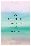 The Spiritual Dimension of Ageing, Second Edition